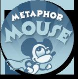Metaphor Mouse